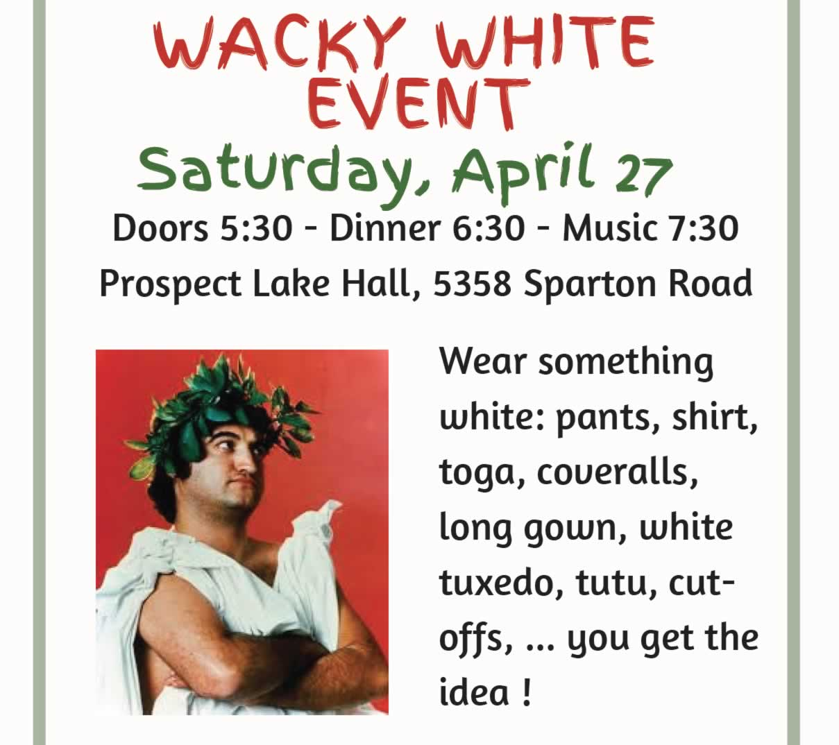 Wacky White Dinner Sat April 27th